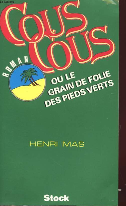 COUSCOUS OU LE GRAIN DE FOLIE DES PIED-VERTS