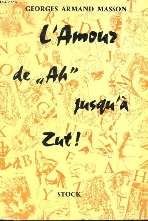 L'AMOUR DE AH ! JUSQU'A ZUT