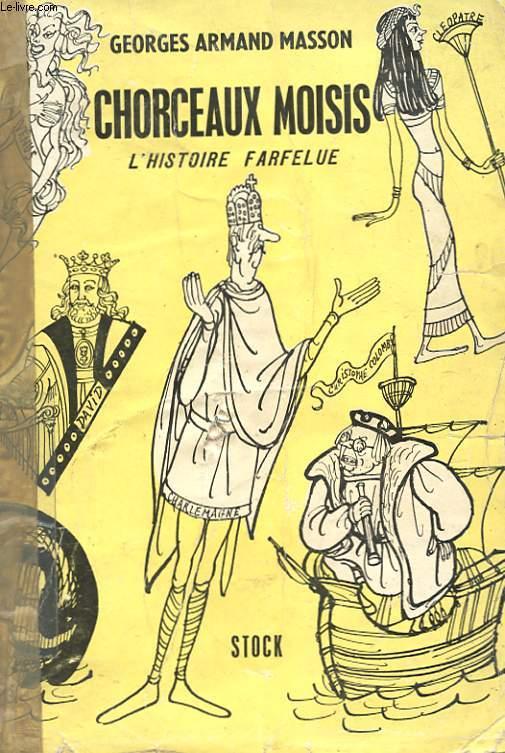 CHORCEAUX MOISIS - (HISTOIRE FARFELUE) - DE LA GENESE AUX TEMPS MODERNES