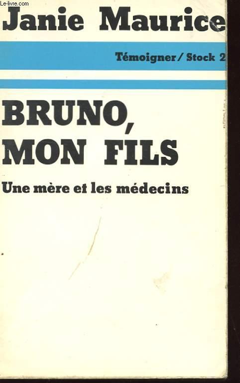 BRUNO, MON FILS - UNE MERE ET LES MEDECINS