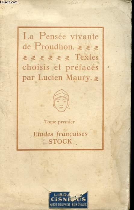 LA PENSEE VIVANTE DE P.J. PROUDHON TOME 1 ET2