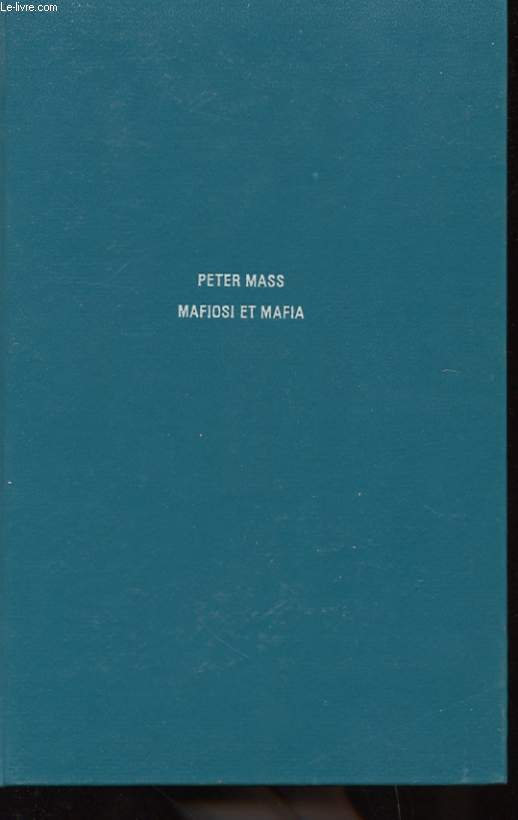 MAFIOSI ET MAFIA - LES MEMOIRES DE JOSEPH VALACHI