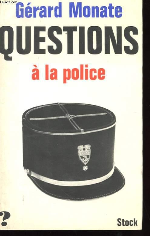 QUESTIONS A LA POLICE
