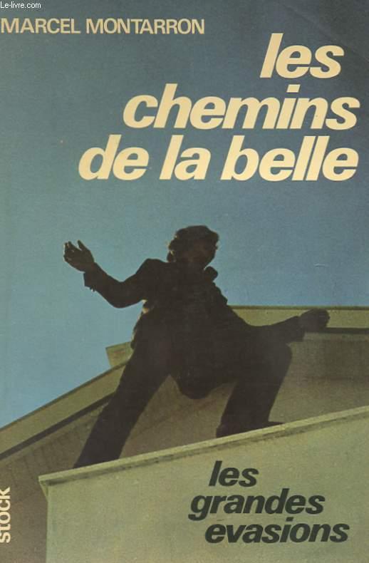 LES CHEMINS DE LA BELLE - LES GRANDES EVASIONS