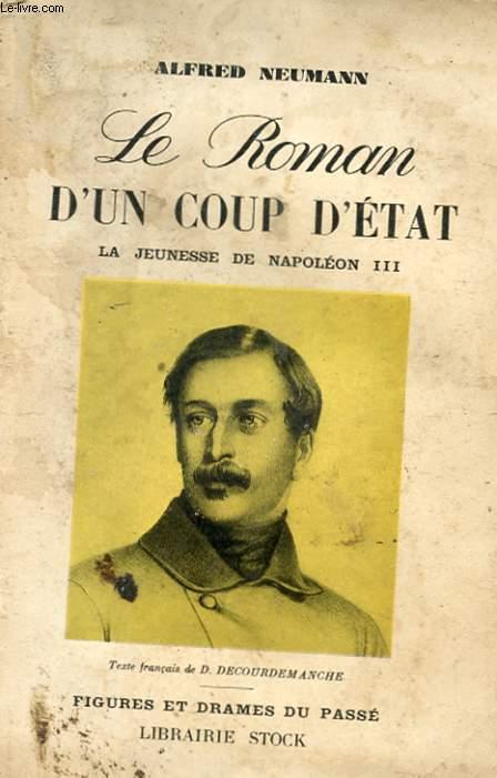 LE ROMAN D'UN COUP D'ETAT - LA JEUNESSE DE NAPOLEON III