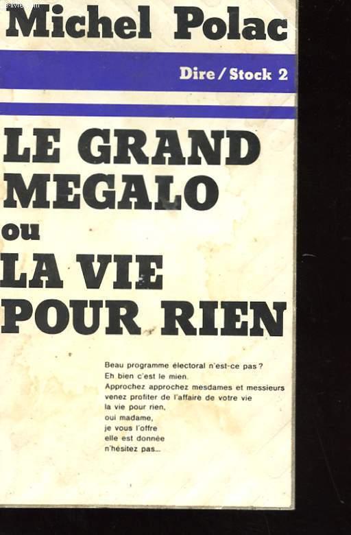 LE GRAND MEGALO OU LA VIE POUR RIEN
