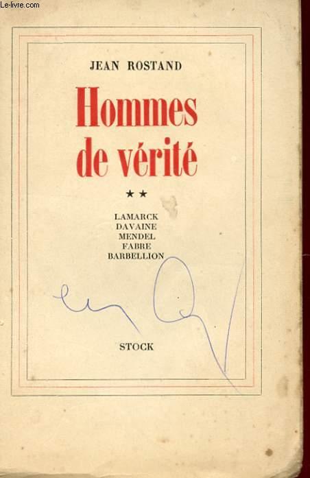 HOMMES DE VERITE - LAMARCK - DAVAINE- MENDEL - FAVRE - BARBELLION