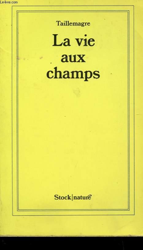 LA VIE AUX CHAMPS