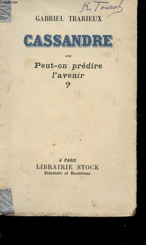 CASSANDRE OU PEUT-ON PREDIRE L'AVENIR ?