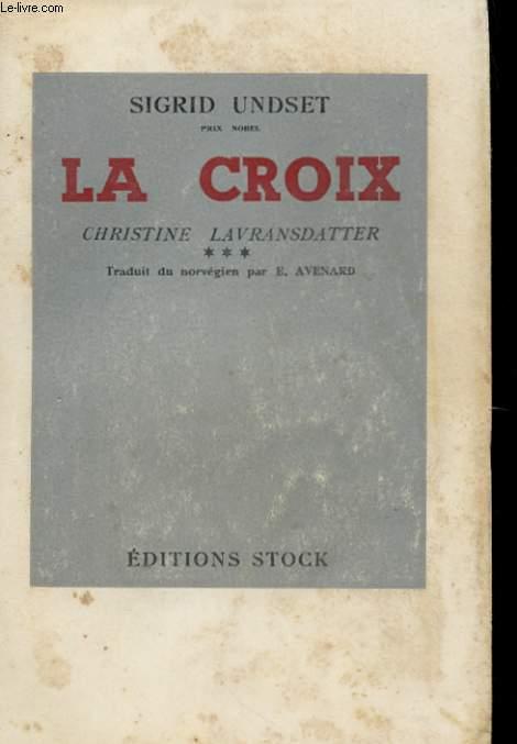CHRISTINE LAVRANSDATTER - LA CROIX -TOME 3