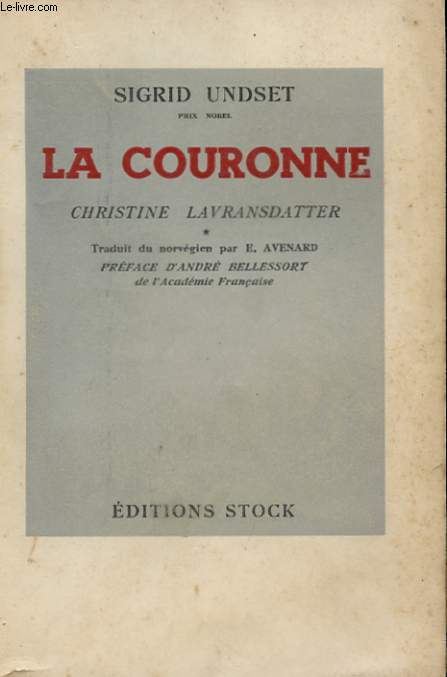 CHRISTINE LAVRANSDATTER - LA COURONNE - LA FEMME- LA CROIX -TOME 1, 2 ET 3