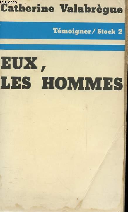 EUX, LES HOMMES
