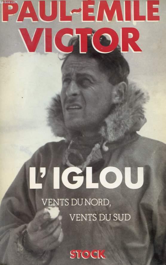L'IGLOU - VENTS DU NORD, VENTS DU SUD