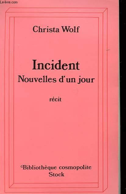 INCIDENT - NOUVELLES D'UN JOUR