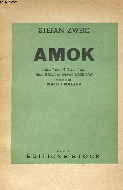 AMOK - LETTRE D'UNE INCONNUE - LA RUELLE AU CLAIR DE LUNE - NOUVELLES