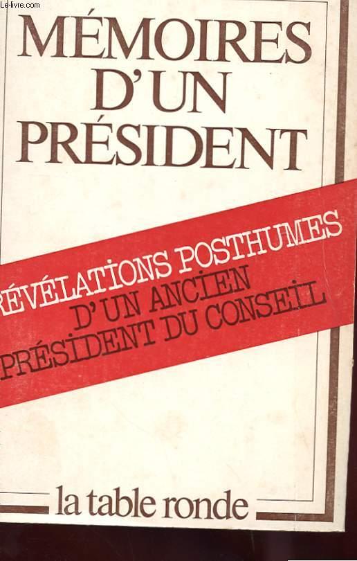 MEMOIRES D'UN PRESIDENT TOMES 3 - REVELATIONS POSTHUMES D'UN ANCIEN PRESIDENT DU CONSEIL