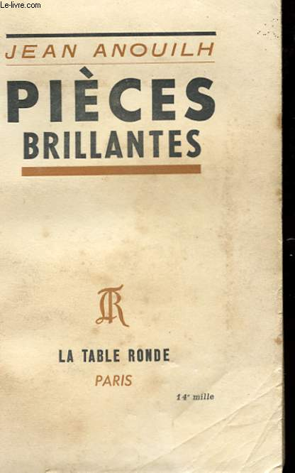 PIECES BRILLANTES - L'INVITATION AU CHATEAU - COLOMBE - LA REPETITION OU L'AMOUR PUNI -  L'ECOLE DES PERES