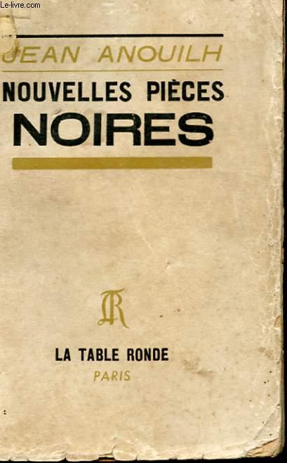NOUVELLES PIECES NOIRES - JEZABIEL - ANTIGONE - ROMEO ET JEANNETTE - MEDEE
