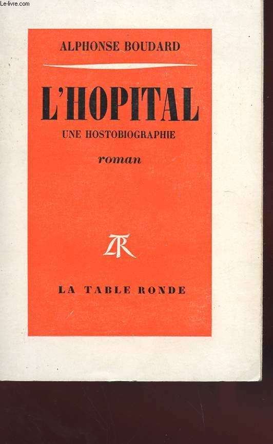 L'HOPITAL - UNE HOSTOBIOGRAPHIE