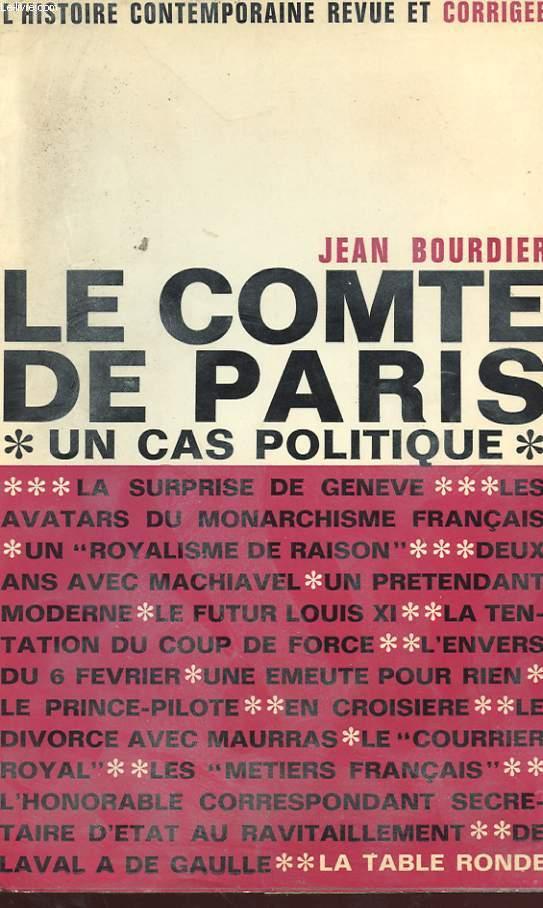 LE COMTE DE PARIS - UN CAS POLITIQUE