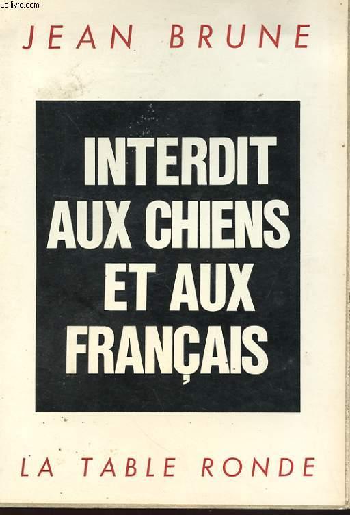 INTERDIT AUX CHIENS ET AUX FRANCAIS