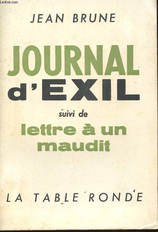 JOURNAL D'EXIL SUIVI DE LETTRE A UN MAUDIT