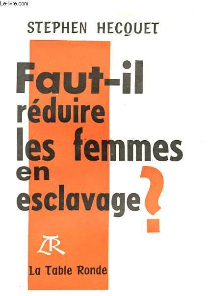FAUT-IL REDUIRE LES FEMMES EN ESCLAVAGE ?