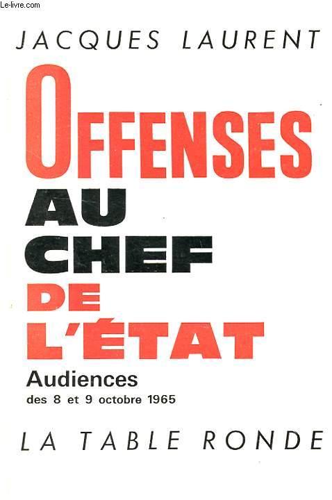 OFFENSES AU CHEF DE L'ETAT - AUDIENCES DES 8 ET 9 OCTOBRE 1965