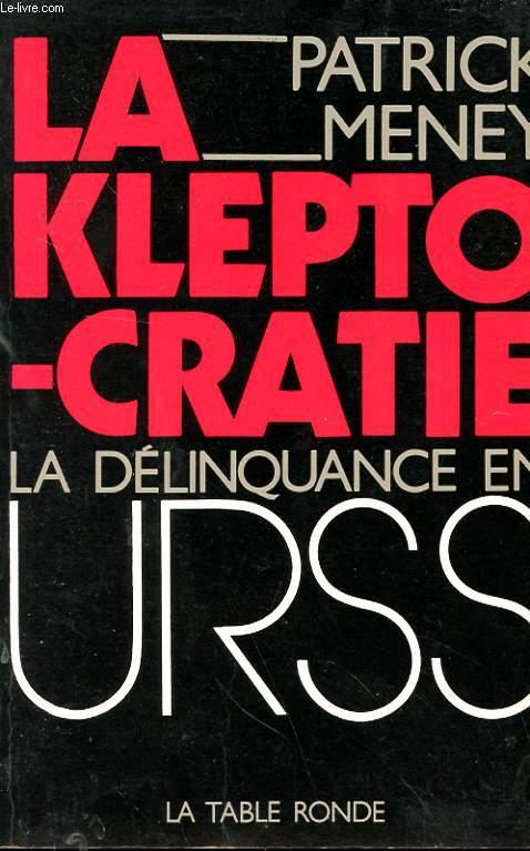 LA KLEPTOCRATIE - LA DELINQUANCE EN URSS
