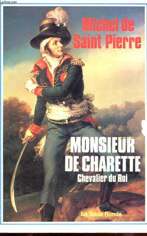 MONSIEUR DE CHARETTE - CHEVALIER DU ROI