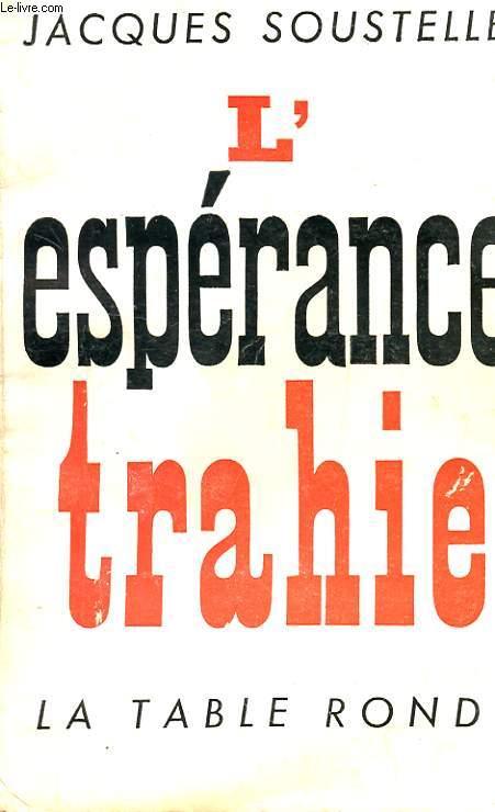 L'ESPERANCE TRAHIE - 1958-1961 AVEC ENVOI DE L'AUTEUR