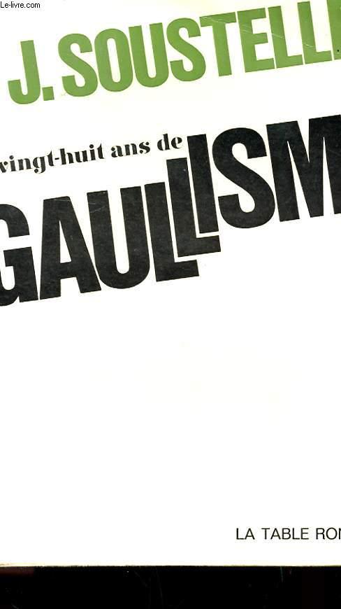 VINGT-HUIT ANS DE GAULLISME AVEC ENVOI DE L'AUTEUR