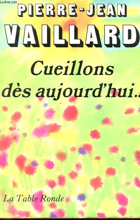 CUEILLONS DES AUJOURD'HUI