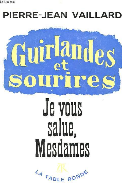 GUIRLANDES ET SOURIRES - JE VOUS SALUE, MESDAMES !