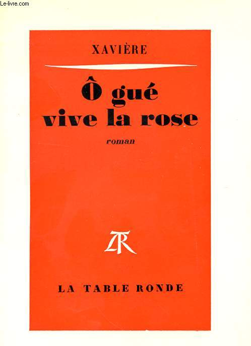 Ô GUE VIVE LA ROSE