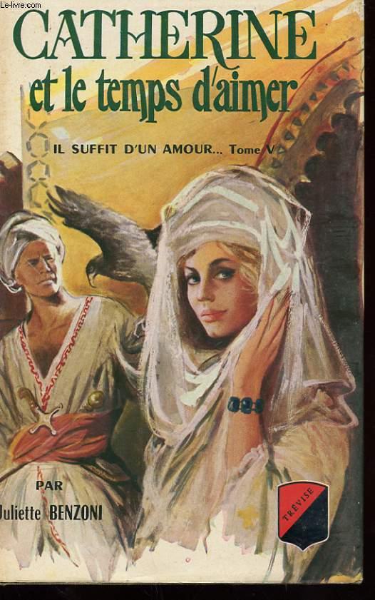 CATHERINE ET LE TEMPS D'AIMER - IL SUFFIT D'UN AMOUR...TOME 5