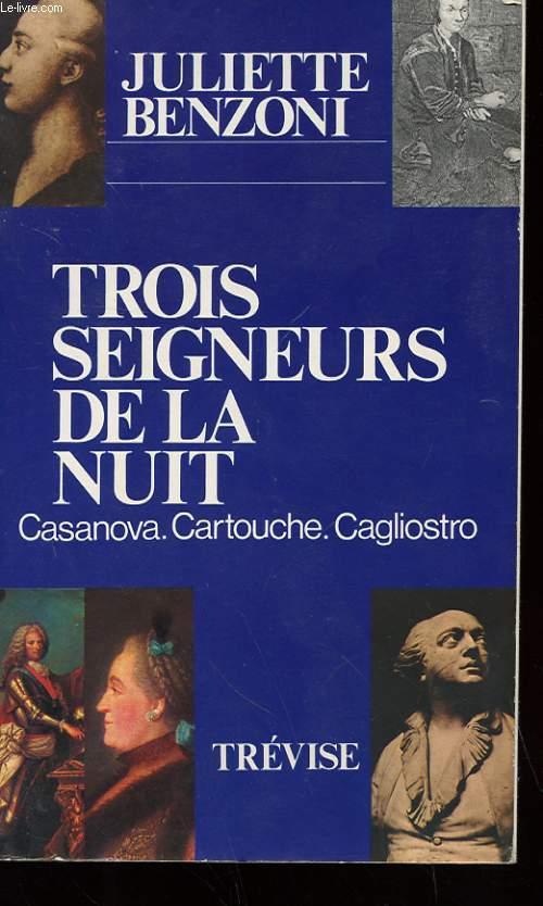 TROIS SEIGNEURS DE LA NUIT - CASANOVA - CARTOUCHE - CAGLIOSTRO