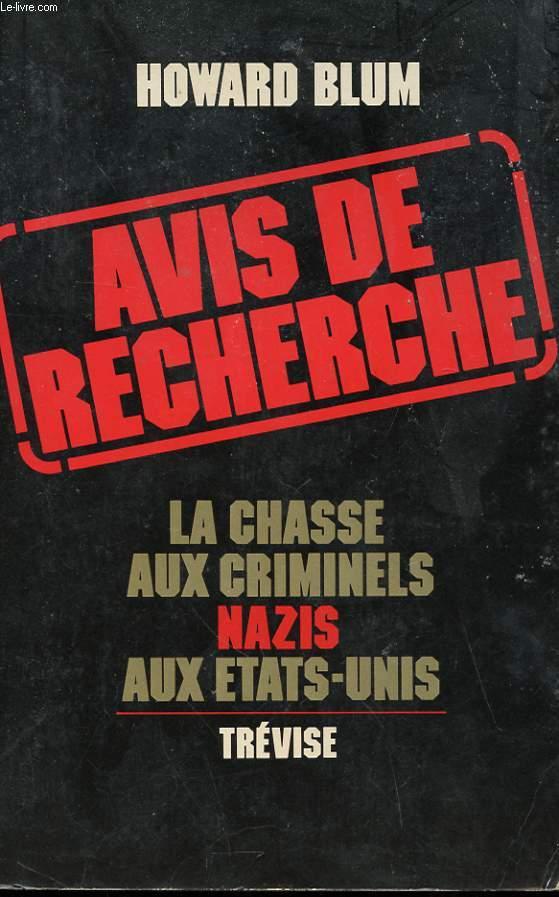 AVIS DE RECHERCHE - LA CHASSE AUX CRIMINELS NAZIS AUX ETATS-UNIS