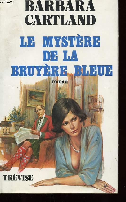 LE MYSTERE DE LA BRUYERE BLEUE