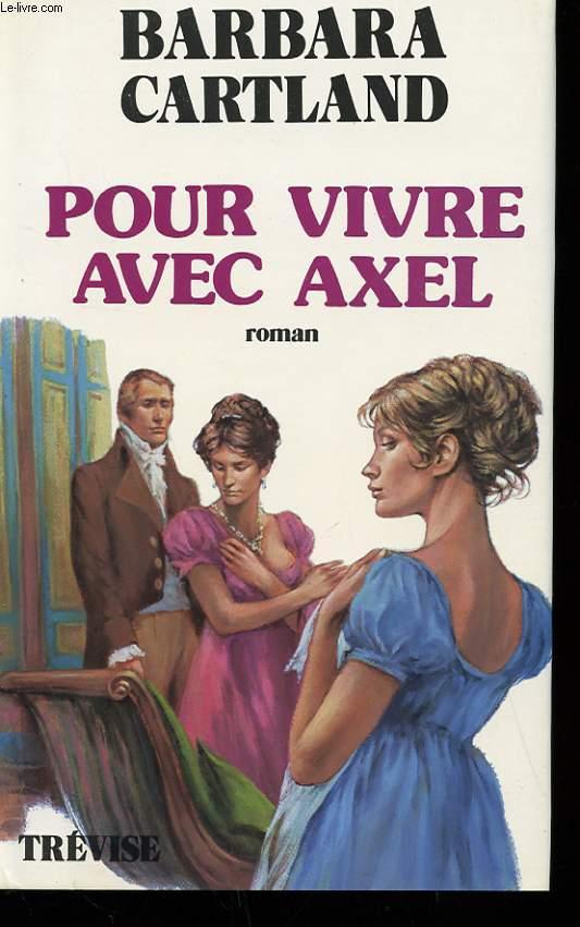 POUR VIVRE AVEC AXEL