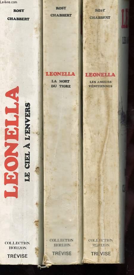 LEONELLA - TOME 1 - LES AMOURS VENITIENNES - TOME 2 - LA MORT DU TIGRE - TOME 3 - LE CIEL A L'ENVERS