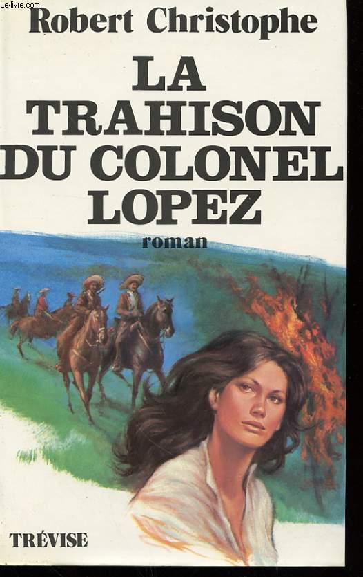 LA TRAHISON DU COLONNEL LOPEZ