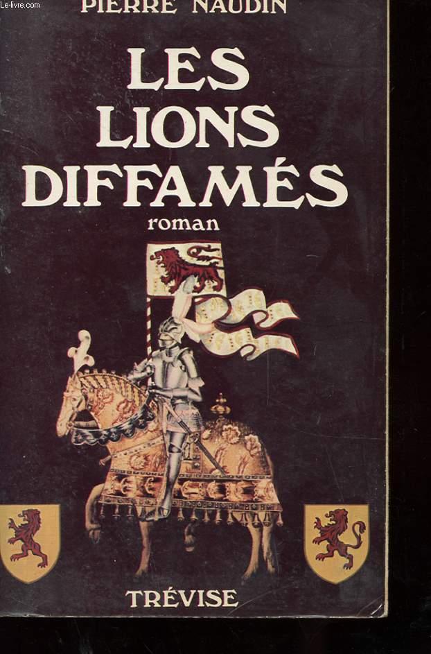 LES LIONS DIFFAMES - OGIER D'ARGOUGES TOME 1 ET LES FLEURS D'ACIER TOME 2