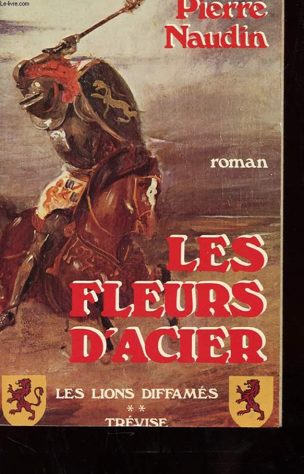 LES LIONS DIFFAMES -  LES FLEURS D'ACIER TOME 2