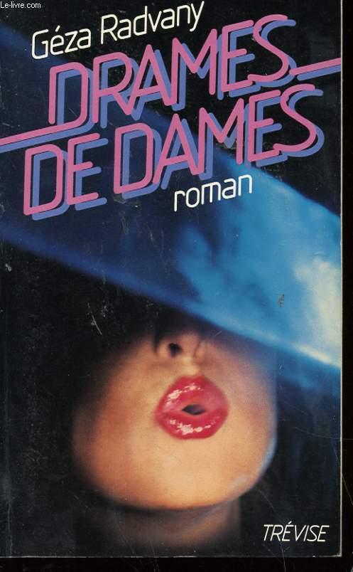 DRAMES DE DAMES