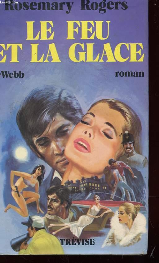 LE FEU ET LA GLACE - TOME 2 - WEBB