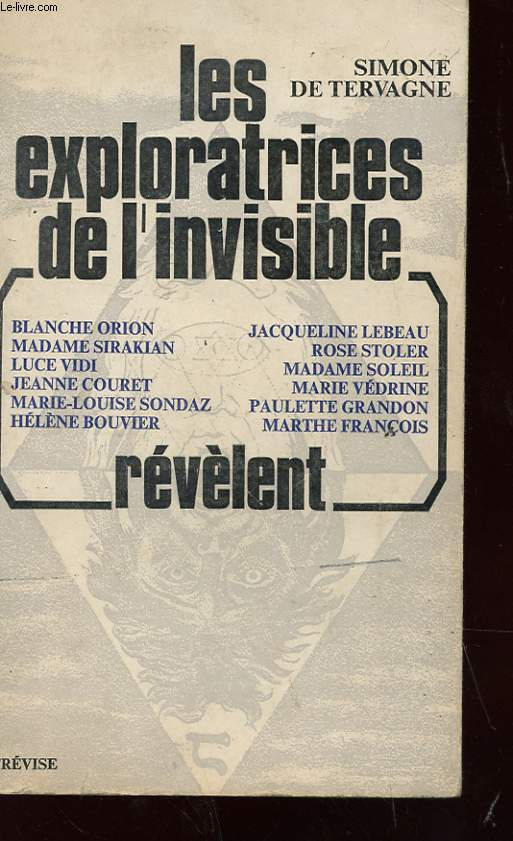 LES EXPLORATRICES DE L'INVISIBLE REVELENT