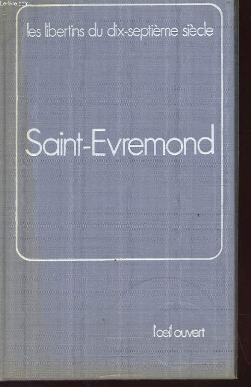 LES LIBERTINS DU XVIIe SIECLE - SAINT-EVREMOND - TEXTES - VOLUME 5