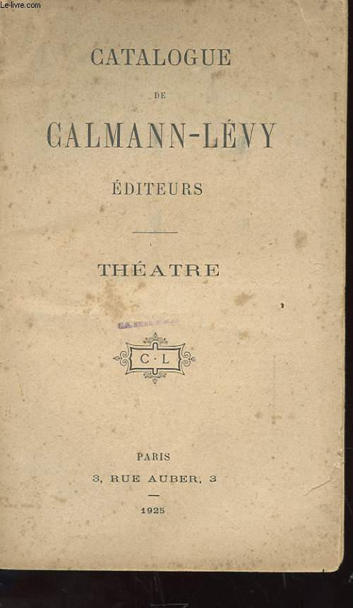 CATALOGUE DE CALMANN-LEVY EDITEURS - THEATRE