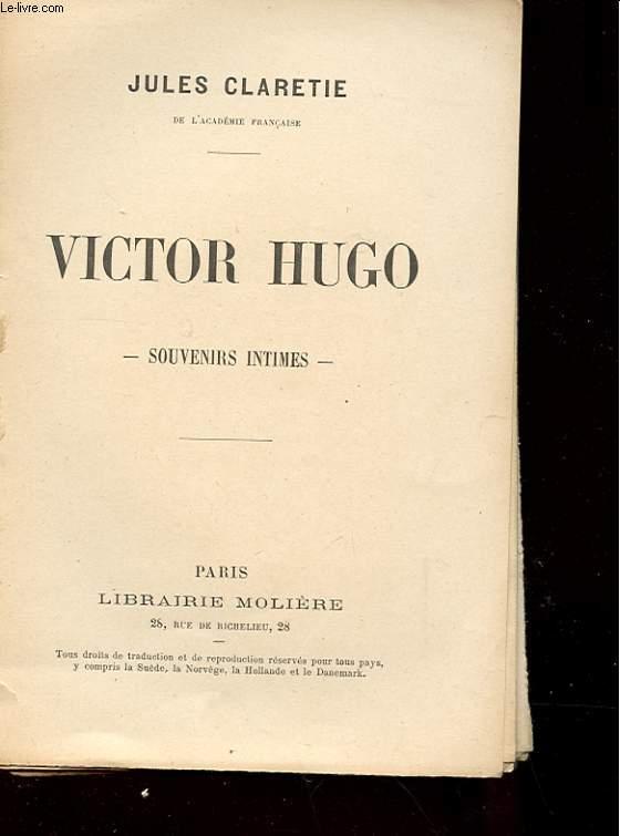 VICTOR HUGO - SOUVENIRS INTIMES